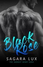 Black Rose ebook by Sagara Lux