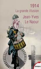 1914 ebook by Jean-Yves LE NAOUR