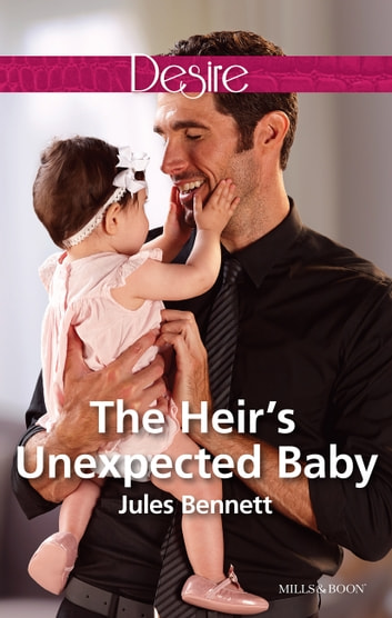 The Heir's Unexpected Baby 電子書籍 by Jules Bennett