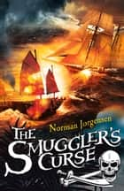 Smuggler's Curse ebook by Norman Jorgensen
