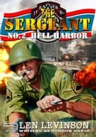 The Sergeant 2: Hell Harbor ebook by Len Levinson