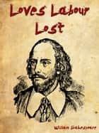 Loves Labour Lost ebook by William Shakespeare