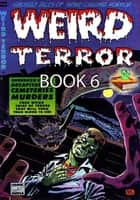 The Weird Terror Comic Book 6 - Ghostly Tales ebook by Comic Media