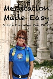 Meditation Made Easy ebook by Ronald Ritter,Sussan Evermore