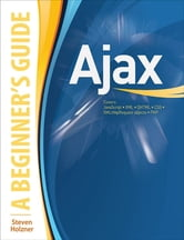 Ajax : A Beginner's Guide ebook by Steven Holzner