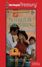 Mother in the Making ebook by Ellen James