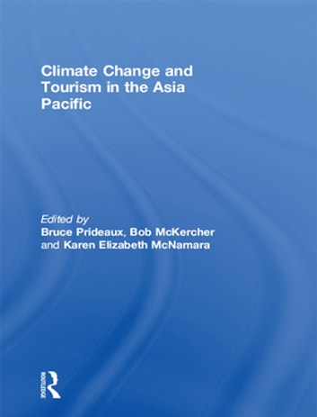 Climate Change and Tourism in the Asia Pacific ebook by