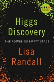 Higgs Discovery: The Power of Empty Space ebook by Lisa Randall