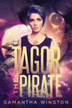 Tagor the Pirate ebook by Samantha Winston