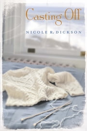 Casting Off ebook by Nicole R. Dickson