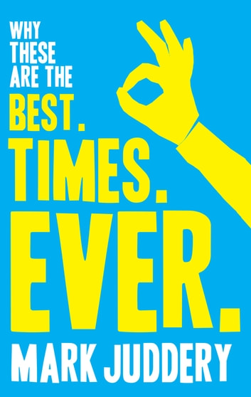 Best. Times. Ever. ebook by Juddery,Mark