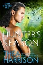 Hunter's Season - A Novella of the Elder Races ebook by Thea Harrison