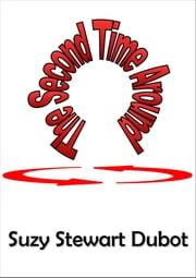 The Second Time Around ebook by Suzy Stewart Dubot