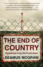 The End of Country ebook by Seamus McGraw