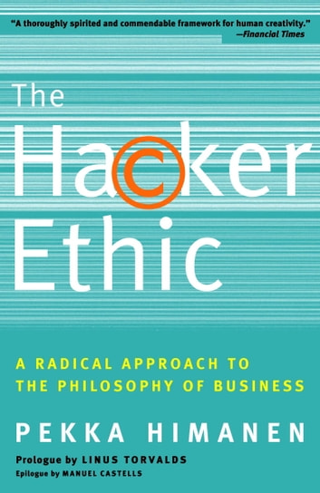 The Hacker Ethic - A Radical Approach to the Philosophy of Business ebook by Pekka Himanen,Linus Torvalds