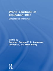 World Yearbook of Education 1967 - Educational Planning ebook by George Z. F. Bereday,Joseph A. Lauwerys,Mark Blaug