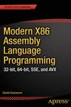 Modern X86 Assembly Language Programming ebook by Daniel Kusswurm