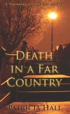 Death in a Far Country ebook by Patricia Hall
