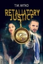 Retaliatory Justice - The Talionic Files, #1 ebook by Tawa Witko