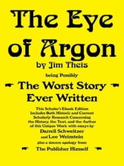 The Eye of Argon: Scholar's Ebook Edition ebook by Jim Theis