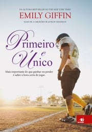 Primeiro e Único ebook by Emily Giffin