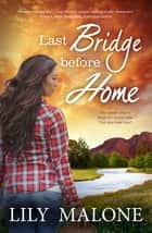 Last Bridge Before Home ebook by Lily Malone