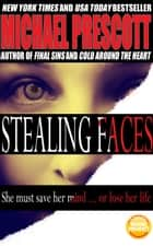 Stealing Faces ebook by Michael Prescott