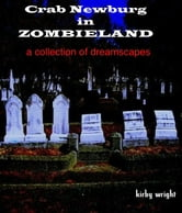 Crab Newburg in ZOMBIELAND - A Collection of Dreamscapes ebook by Kirby Wright
