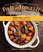 Fix-It and Forget-It Cooking for Two - 150 Small-Batch Slow Cooker Recipes eBook by Hope Comerford, Bonnie Matthews