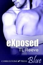eXposed ebook by TL Reeve