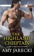 The Highland Chieftain ekitaplar by Amy Jarecki