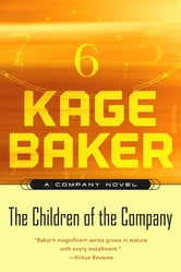 The Children of the Company ebook by Kage Baker