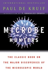 Microbe Hunters ebook by Paul de Kruif
