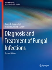 Diagnosis and Treatment of Fungal Infections ebook by Duane R. Hospenthal,Michael G. Rinaldi
