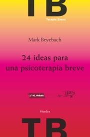 24 ideas para una psicoterapia breve 2ª ed. ebook by Mark Beyebach