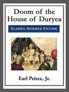 Doom of the House of Duryea ebook by Earl Peirce