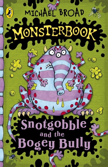 Monsterbook: Snotgobble and the Bogey Bully - Snotgobble and the Bogey Bully ebook by Michael Broad