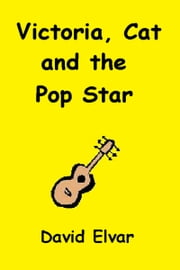 Victoria, Cat and the Pop Star ebook by David Elvar