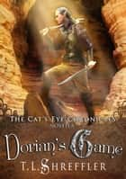 Dorian's Game ebook by T. L. Shreffler