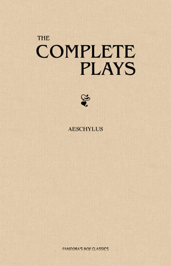 The Complete Aeschylus ebook by Aeschylus