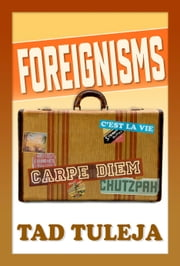 Foreignisms ebook by Tad Tuleja