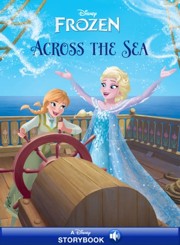 Frozen: Anna & Elsa: Across the Sea - A Disney Read-Along ebook by Disney Book Group