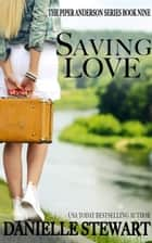 Saving Love ebook by Danielle Stewart