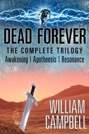 Dead Forever: The Complete Trilogy ebook by William Campbell