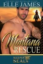 Montana Rescue eBook by Elle James, Suspense Sisters