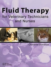 Fluid Therapy for Veterinary Technicians and Nurses ebook by Charlotte Donohoe