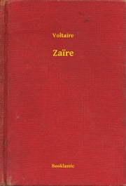 Zaïre ebook by Voltaire