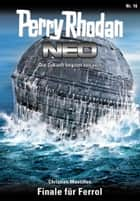 Perry Rhodan Neo 16: Finale für Ferrol - Staffel: Expedition Wega 8 von 8 ebook by Christian Montillon