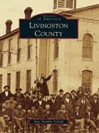 Livingston County ebook by Faye Tramble Teitloff