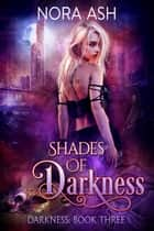 Shades of Darkness ebook by Nora Ash